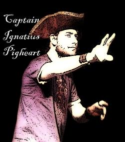 Captain Ignatius Pigheart