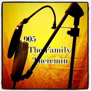 FlashCast 005 - The Family Theremin