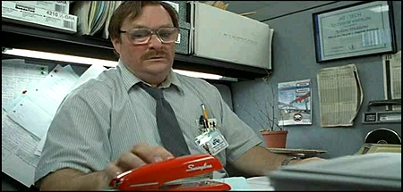 Milton, with stapler, from Office Space